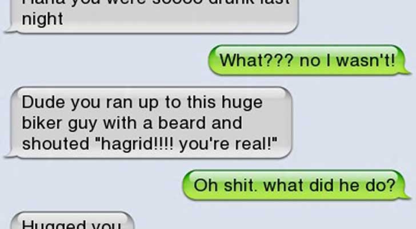 12 Ridiculous text fails. Yes, alcohol was involved.